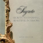 A Farewell to Segreto: Secrets to Finishing Beautiful Interiors