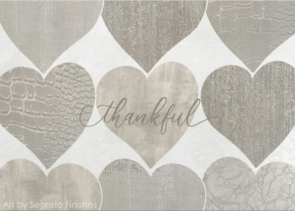 So much to be grateful for- art by Segreto Finishes
